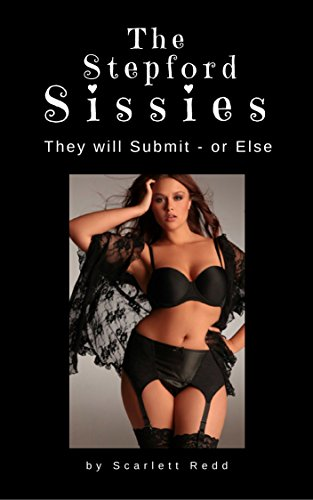 The Stepford Sissies: Where Forced Feminization is a Way of Life (English Edition)