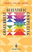 Concurrent Scientific Computing (Texts in Applied Mathematics)