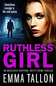 Ruthless Girl: An absolutely gripping, gritty crime thriller (Tyler Family Book 7)