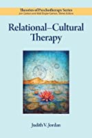 Relational-Cultural Therapy (Theories of Psychotherapy)