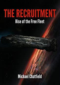 The Recruitment Rise of the Free Fleet by [Chatfield, Michael]