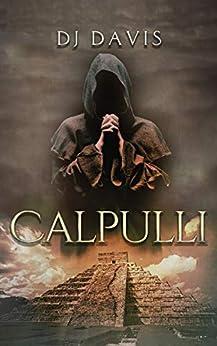 Calpulli: A Tale of the Cult by [Davis, DJ]
