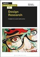Design Research: Investigation for Successful Creative Solutions (Basics Graphic Design)