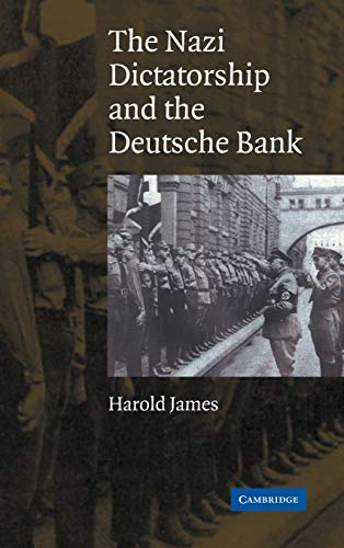 Download The Nazi Dictatorship and the Deutsche Bank 0521838746