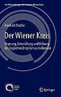Der Wiener Kreis: Ursprung, Entwicklung und Wirkung des Logischen Empirismus im Kontext (Veroeffentlichungen des Instituts Wiener Kreis)