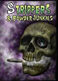 """S""TRIPPERS & POWDER JUNKIES [DVD]"