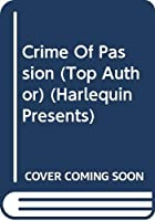 Crime Of Passion (Top Author) (Harlequin Presents)