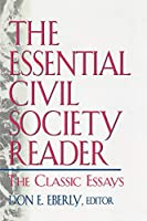 The Essential Civil Society Reader: The Classic Essays in the American Civil Society Debate