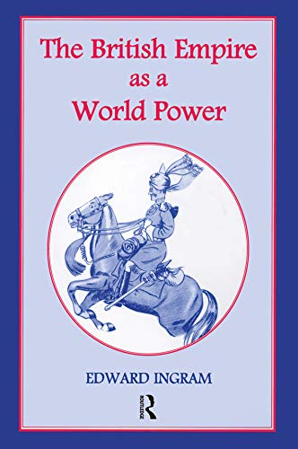 The British Empire as a World Power: Ten Studies (English Edition)