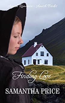 Finding Love: Amish Romance Novella (Amish Brides: Historical Romance Book 3) by [Price, Samantha]