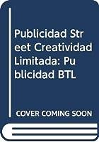 Publicidad Street Creatividad Limitada: Publicidad BTL