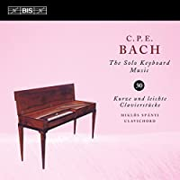 C.P.E. Bach: Solo Keyboard Music, Vol. 30 by Mikl?s Sp?nyi