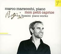 私の小さな気まぐれ-ロッシーニ:ピアノ小品集(Marco Marzocchi - Mon Petit Caprice)