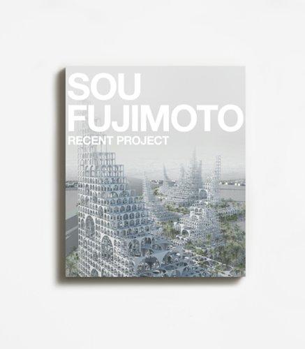 藤本壮介 最新プロジェクト―SOU FUJIMOTO RECENT PROJECTの詳細を見る