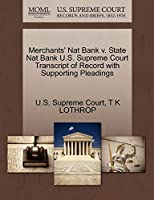 Merchants' Nat Bank V. State Nat Bank U.S. Supreme Court Transcript of Record with Supporting Pleadings