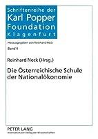 Die Osterreichische Schule Der Nationalokonomie (Schriftenreihe Der Karl Popper Foundation)