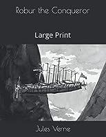 Robur the Conqueror: Large Print
