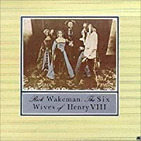 The Six Wives of Henry VIII by Rick Wakeman (1990-10-25)