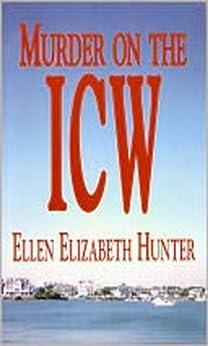Murder On The ICW (Magnolia Mystery Wilmington Series Book 5) by [Hunter, Ellen Elizabeth]