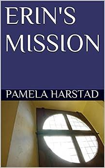 ERIN'S MISSION by [Harstad, Pamela]