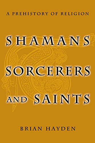 Shamans, Sorcerers, and Saints: A Prehistory of Religion