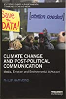 Climate Change and Post-Political Communication (Routledge Studies in Environmental Communication and Media)