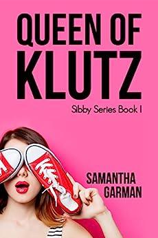 Queen of Klutz (Sibby Series Book 1) by [Garman, Samantha]