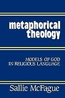 Metaphorical Theology: Models of God