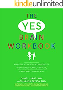 The Yes Brain Workbook: Exercises, Activities and Worksheets to Cultivate Courage, Curiosity & Resilience In Your Child (English Edition)