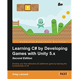 Learning C# by Developing Games with Unity 5.X Second Edition