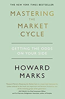 Mastering The Market Cycle: Getting the odds on your side by [Marks, Howard]
