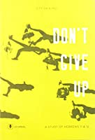 Don't Give Up: Journal