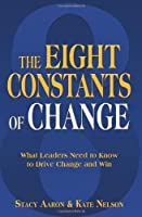 The Eight Constants of Change ... What Leaders Need to Know to Drive Change and Win [並行輸入品]