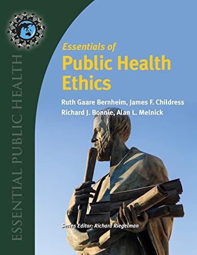 Download Essentials of Public Health Ethics (Essential Public Health) 0763780464