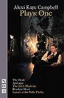 Alexi Kaye Campbell Plays: One: The Pride / Apologia / The Faith Machine / Bracken Moor / Sunset at the Villa Thalia