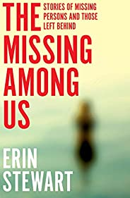 The Missing Among Us: Stories of missing persons and those left behind