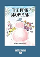 The Pink Snowman (Large Print 16pt)