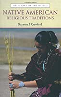 Native American Religious Traditions (Religions of the World)