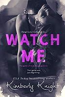 Watch Me (Dangerously Intertwined)