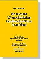 Die Rezeption US-Amerikanischen Gesellschaftsrechts in Deutschland (Beitrage zum Auslandischen und Internationalen Privatrecht)