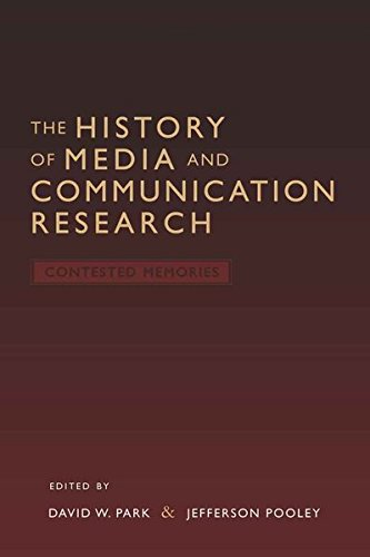 Download The History of Media and Communication Research: Contested Memories 0820488291