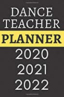 Dance Teacher Planner 2020 2021 2022: Planner 3 Year Monthly Organizer & Agenda with 36 Months Superhero Planner For Gift, 6 x 9 inch 120 Page Soft Cover Matte Finishing