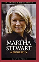 Martha Stewart: A Biography (Greenwood Biographies)