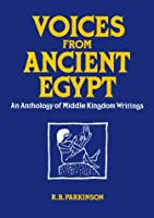 Voices from Ancient Egypt: An Anthology of Middle Kingdom Writings (Oklahoma Series in Classical Culture)