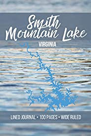 Smith Mountain Lake: Lined Journal, Wide Ruled - Lake Name and Shape on Cover