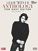John Mayer Anthology: For Easy Guitar (Ez Guitar With Riffs and Tab)