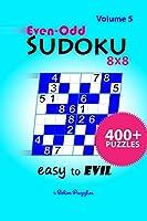 Even-Odd SuDoKu 8x8 Easy to Evil: 400+ Puzzles