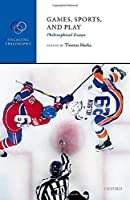 Games, Sports, and Play: Philosophical Essays (Engaging Philosophy)