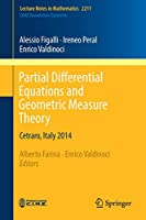 Partial Differential Equations and Geometric Measure Theory: Cetraro, Italy 2014 (Lecture Notes in Mathematics)