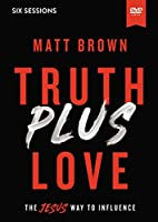 Truth Plus Love: The Jesus Way to Influence [DVD]